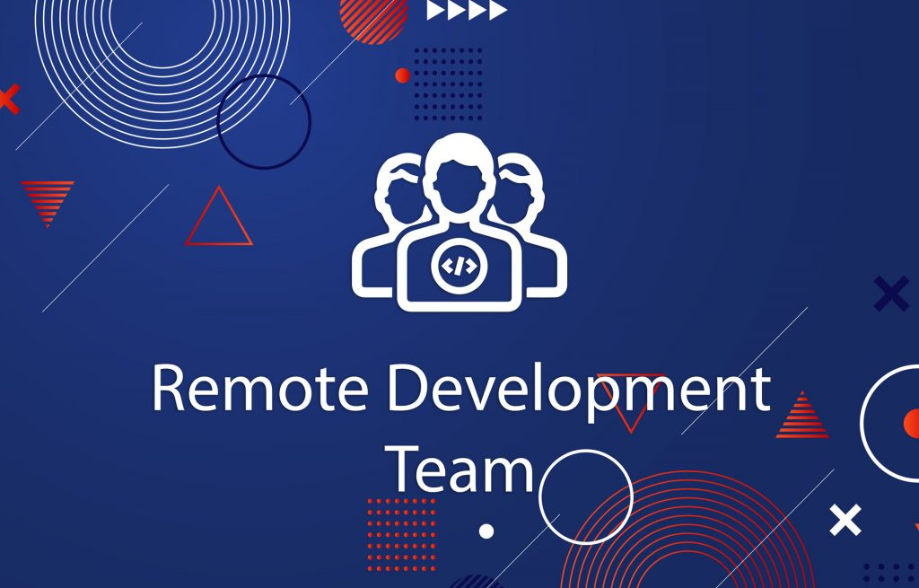 We Encourage You to Hire a Remote Development Team